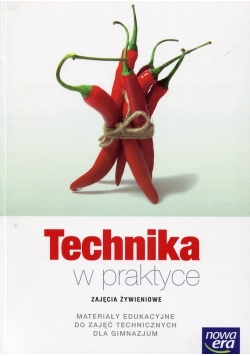 Technika w praktyce Zajęcia żywieniowe Materiały edukacyjne do zajęć technicznych