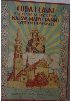 Cuda i łaski zdziałanie za przyczyną Najśw. Maryi Panny Częstochowskiej