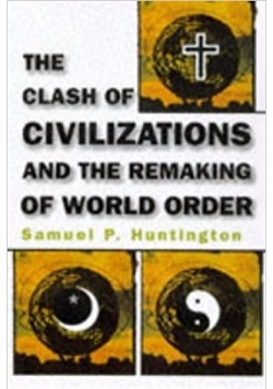 samuel p huntington the clash of civilizations essay