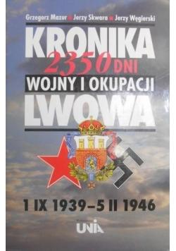 Kronika 2350 dni wojny i okupacji Lwowa 1 IX 1939-5 II 1946