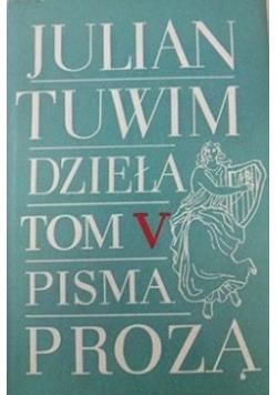 Dzieła Tom V. Pisma. Proza