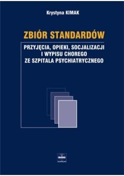 Zbiór standardów przyjęcia opieki socjalizacji i wypisu chorego ze szpitala psychiatrycznego