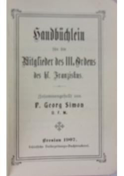 Handbuchlein fur die Mitglieder des III. oRDENS, 1907 r.