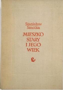 Mieszko Stary i jego wiek, Reprint 1881 r.
