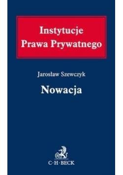 Instytucje Prawa Prywatnego. Nowacja