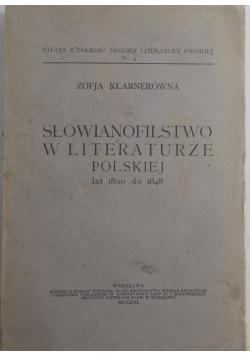 Słowianofilstwo w literaturze Polskiej lat 1800 do 1848, 1925r.