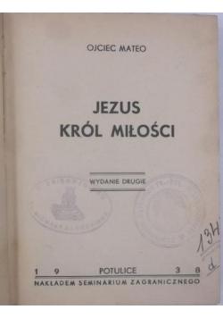 Jezus król miłości, 1938 r.