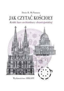 Jak czytać kościoły. Krótki kurs architektury...