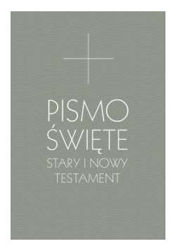 Pismo Święte Stary i Nowy Testament