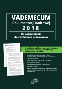 Vademecum dokumentacji kadrowej 2018 - od zatrudnienia do zwolnienia pracownika