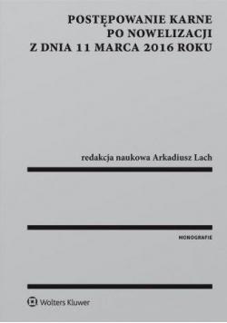 Postępowanie karne po nowelizacji z dnia 11.03.16