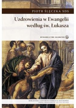 Uzdrowienia w Ewangelii według św. Łukasza