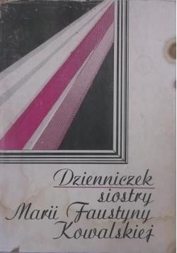 Dzienniczek siostry Marii Faustyny Kowalskiej