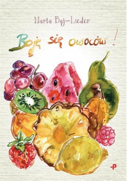 Boję się owoców