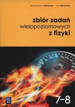 Zbiór zadań wielopoziomowych z fizyki 7-8