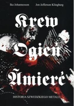 Krew, ogień, śmierć. Historia szwedzkiego metalu