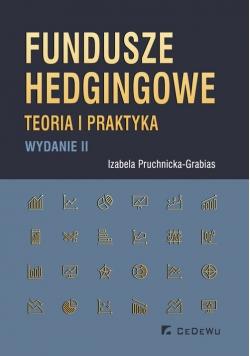 Fundusze hedgingowe. Teoria i praktyka (wyd. II)