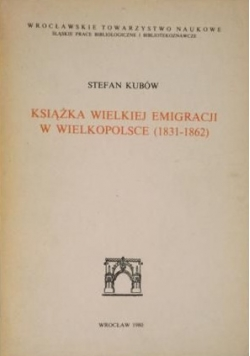 Książka Wielkiej Emigracji w Wielkopolsce (1831-1862)