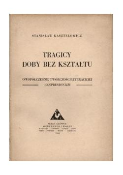 Tragicy doby bez kształtu, 1933r.