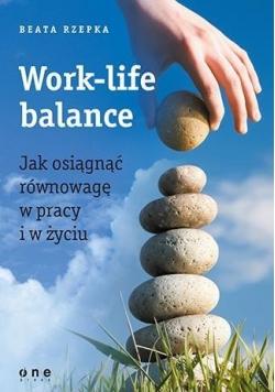 Work-life balance. Jak osiągnąć równowagę...