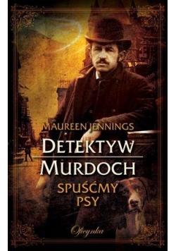 Detektyw Murdoch. Spuśćmy psy