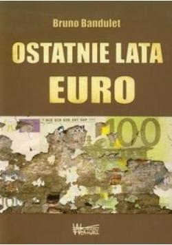 Ostatnie lata Euro