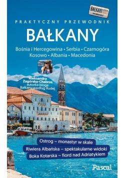 Praktyczny przewodnik - Bałkany 2017