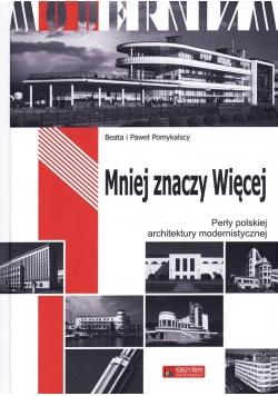 Mniej znaczy Więcej. Perły polskiej architektury..