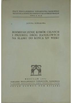 Rozmieszczenie komór celnych i przebieg dróg handlowych na Śląsku do końca XIV wieku