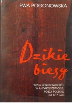 Dzikie biesy. Wizja Rosji sowieckiej w antybolszewickiej poezji polskiej lat 1917-1932