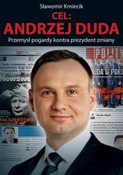 Cel: Andrzej Duda. Przemysł pogardy kontra...