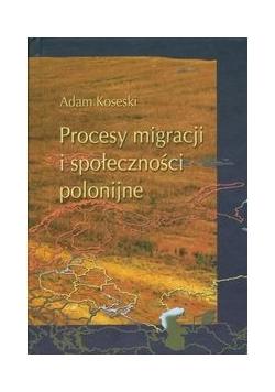 Procesy migracji i społeczności polonijne