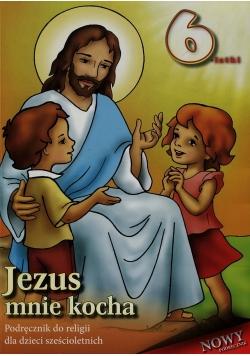 Jezus mnie kocha Podręcznik do religii dla dzieci sześcioletnich