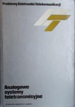 Problemy elektroniki i telekomunikacji, analogowe systemy teletransmisyjne.