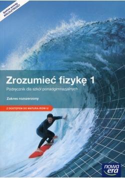 Zrozumieć fizykę 1 Podręcznik wieloletni Zakres rozszerzony