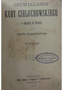 Opowiadanie Kuby Cieluchowskiego, 1900 r.