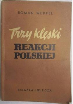 Trzy klęski reakcji polskiej