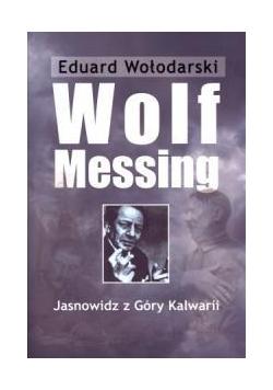 Wolf Messing. Jasnowidz z Góry Kalwarii