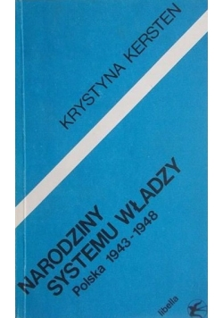 Narodziny systemu władzy . Polska 1943-1948