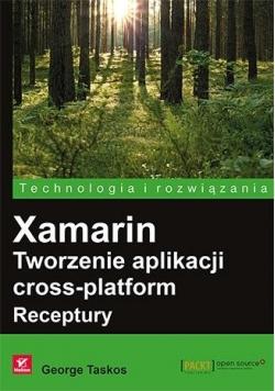 Xamarin. Tworzenie aplikacji cross-platform