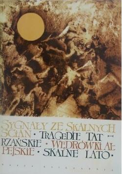 Sygnały ze skalnych ścian. Tragedie tatrzańskie. Wędrówki alpejskie. Skalne lato
