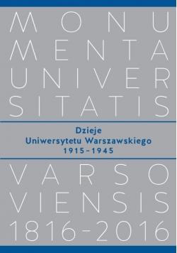 Dzieje Uniwersytetu Warszawskiego 1915−1945