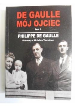 De Gaulle mój ojciec, t. 1