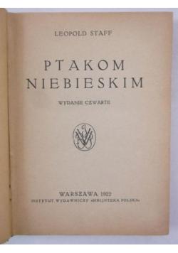 Ptakom niebieskim, 1922 r.