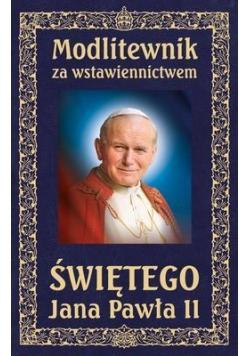 Modlitewnik za wstawiennictwem Św. Jana Pawła II