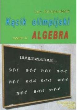 Kącik olimpijski cz. II Algebra