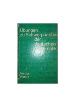 Ubungen zu Schwerpunkten der deutschen Grammatik