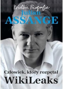 Julian Assange Człowiek który rozpętał WikiLeaks