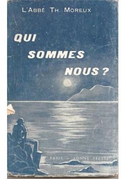 Qui sommes-  nous?, 1910r.
