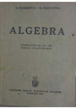 Algebra Podręcznik dla kl. VIII Szkoły Podstawowej, 1948 r.